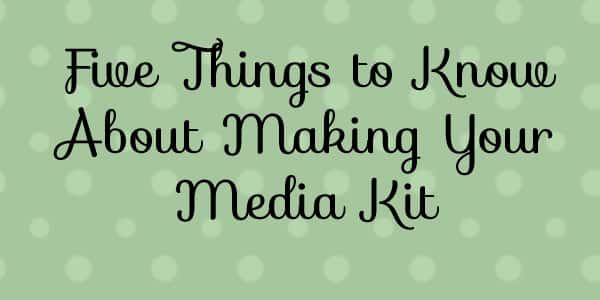 Five-Things-to-Know-About-Making-Your-Media-Kit