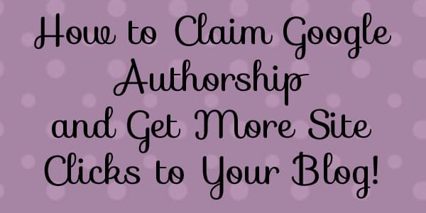 How to Claim Google Authorship and Get More Clicks to Your Blog