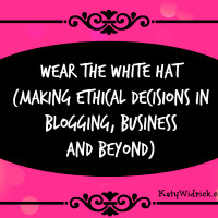 Wear the White Hat: Making Ethical Decisions in #Blogging, Business and Beyond