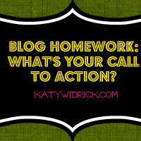 Blogging Homework: What's Your Call to Action?