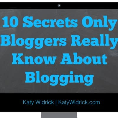 10 Secrets Only Bloggers Know About Blogging