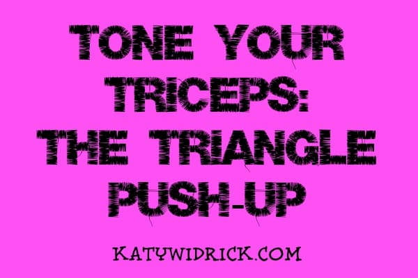 Tone Your Triceps The Triangle Push Up