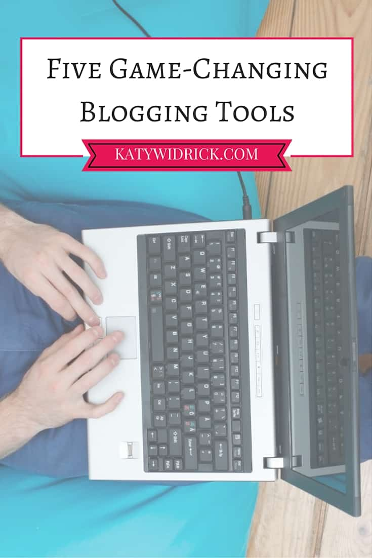 Five Game-Changing Blogging Tools