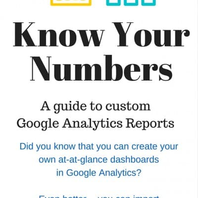 Know Your Numbers: Google Analytics Custom Reports