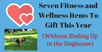 Seven Fitness and Wellness Items To Gift This Year