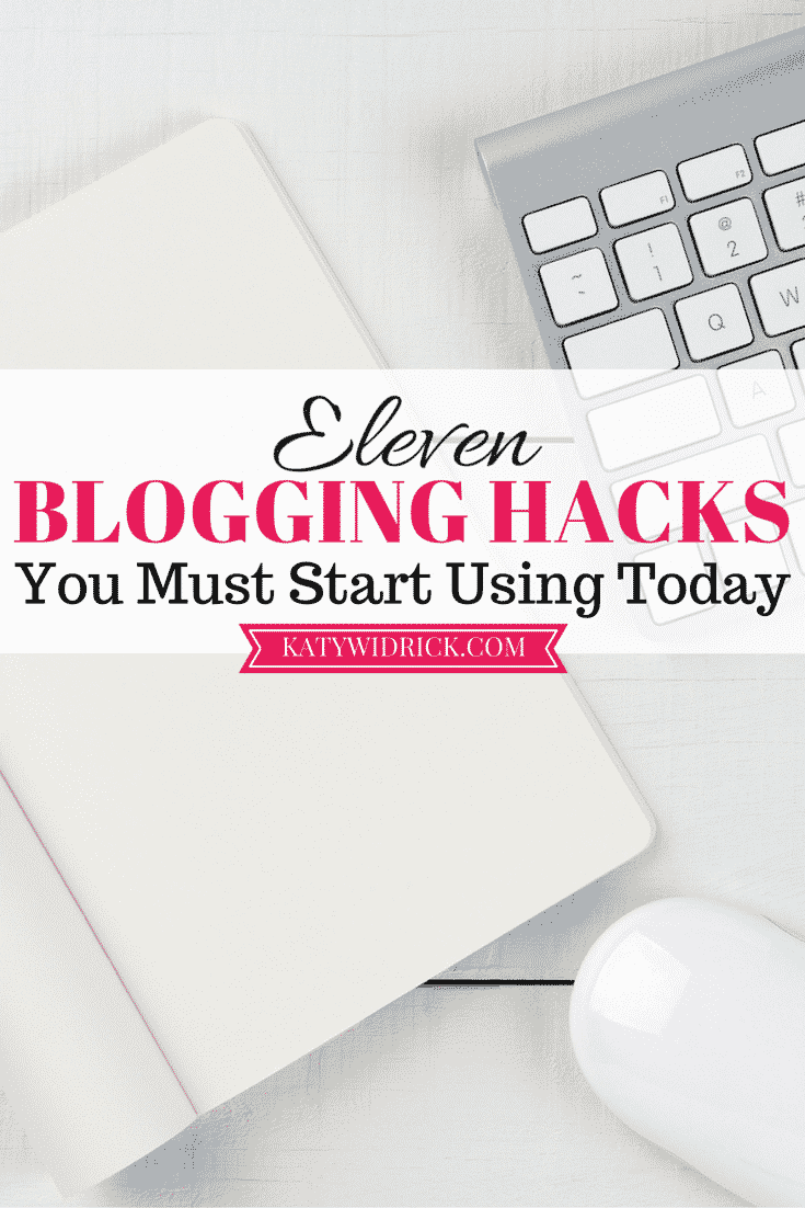 11 Blogging Hacks You Must Start Using Today