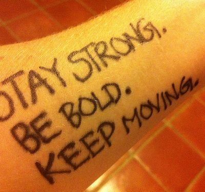 Stay Strong. Be Bold. Keep Moving.