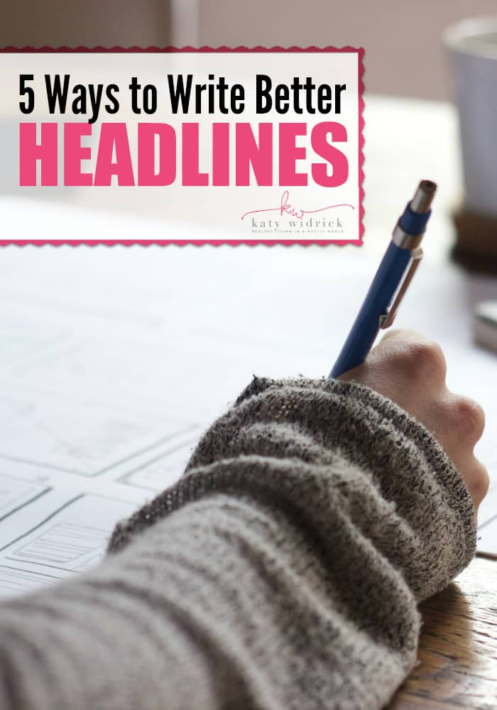 5 Easy and Effective Ways to Write Better Headlines