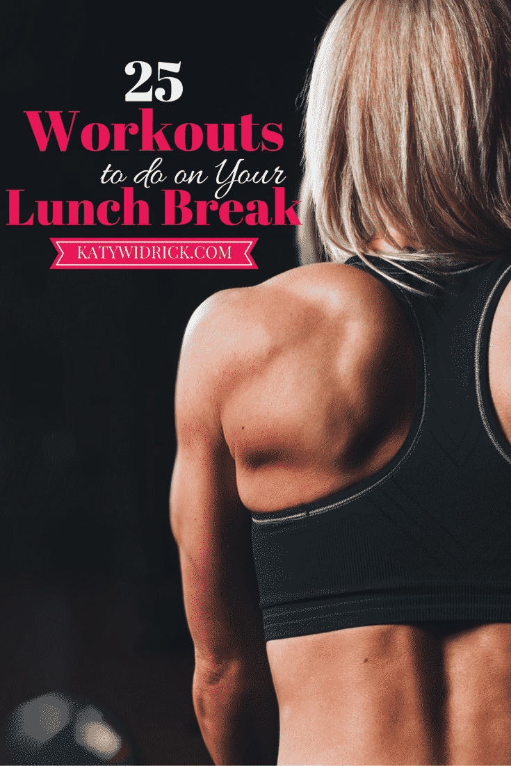 25 Workouts to do on Your Lunch Break