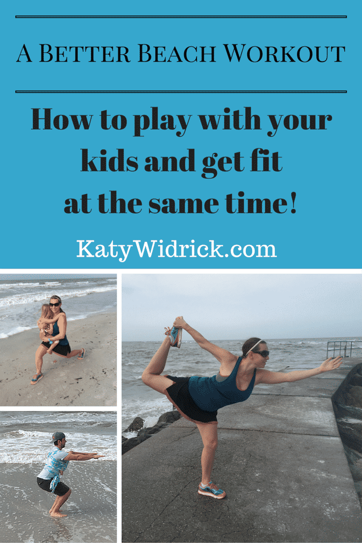 A Better Beach Workout: How to play with your kids and get fit at the same time!