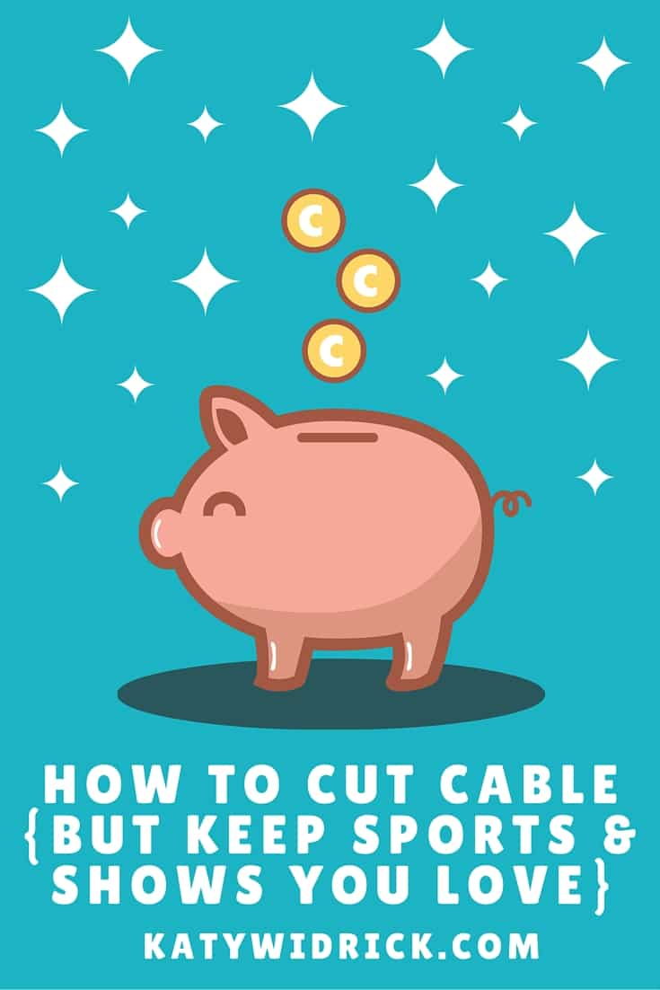 How to cut cable BUT keep the sports, shows and stations you love