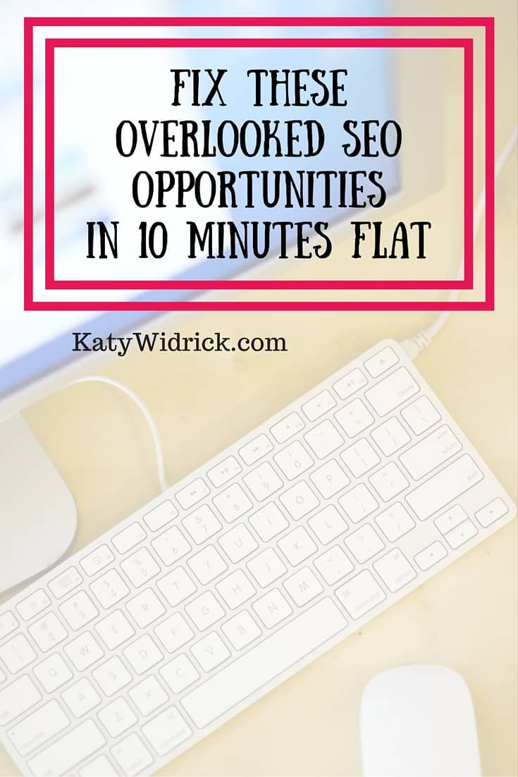 Fix These Overlooked SEO Opportunities in 10 Minutes Flat