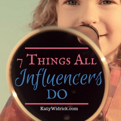 7 Things All Influencers Do